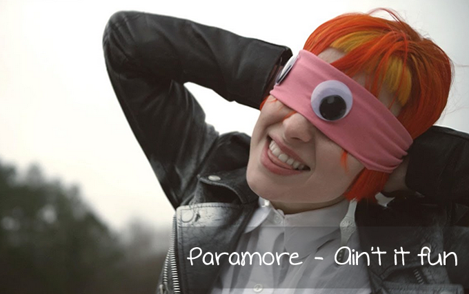 Paramore - Ain't it fun